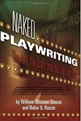 Naked Playwriting: The Art, The Craft, And The Life Laid Bare Paperback