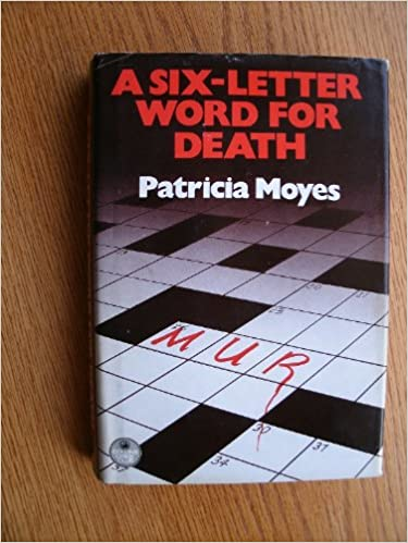 Six letter word for death the crime club amazon patricia six letter word for death the crime club amazon patricia moyes 9780002319317 books expocarfo Choice Image