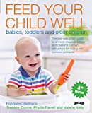 img - for Feed Your Child Well: Babies, Toddlers and Older Children book / textbook / text book
