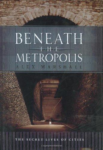 Beneath the Metropolis: The Secret Lives of Cities ebook