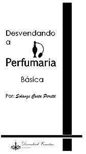 Desvendando a Perfumaria Básica (Portuguese Edition)