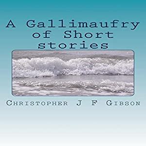 A Gallimaufry of Short Stories Audiobook