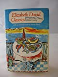 Elizabeth David Classics: Mediterranean Food; French Country Cooking; Summer Cooking