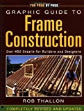 img - for Graphic Guide to Frame Construction: Details for Builders and Designers Rev Upd edition by Thallon, Rob published by Taunton Press Spiral-bound book / textbook / text book