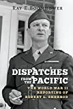 img - for Dispatches from the Pacific: The World War II Reporting of Robert L. Sherrod book / textbook / text book