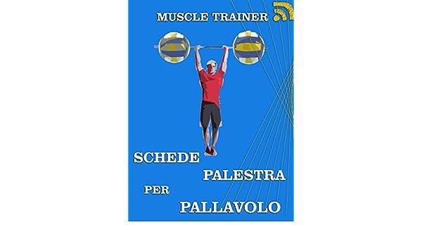 Schede Palestra per Pallavolo (Italian Edition) eBook: Muscle ...