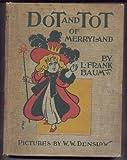 Dot and Tot of Merryland, L. Frank Baum, 0929605381