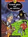 Les aventures des Moineaux, tome 4 : Grand-père est un sorcier par Rodolphe