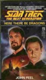HERE THERE BE DRAGONS (STAR TREK NEXT GENERATION 28)