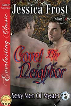 Covet Thy Neighbor [Sexy Men of Mystery 2] (Siren Publishing Everlasting Classic ManLove) by [Frost, Jessica]