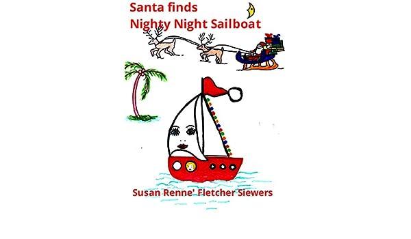 24156c1b3b Santa finds Nighty Night Sailboat - Kindle edition by Renne Siewers.  Literature   Fiction Kindle eBooks   Amazon.com.