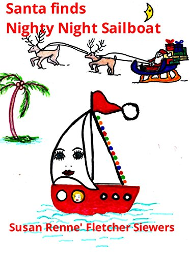 10e12d1c6b Santa finds Nighty Night Sailboat - Kindle edition by Renne Siewers ...