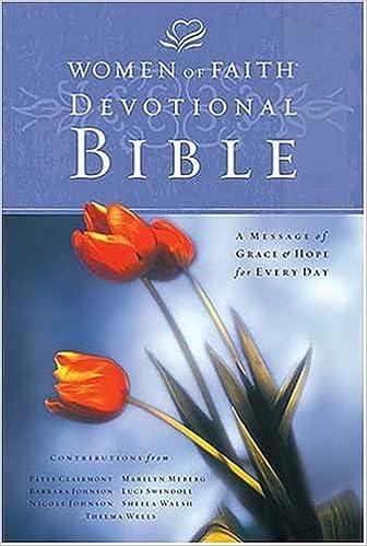 Women of Faith Devotional Bible: New King James Version