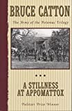 Image of A Stillness at Appomattox (Army of the Potomac, Vol. 3)