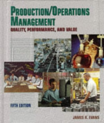 Production & Operations Management : Quality, Performance, and Value