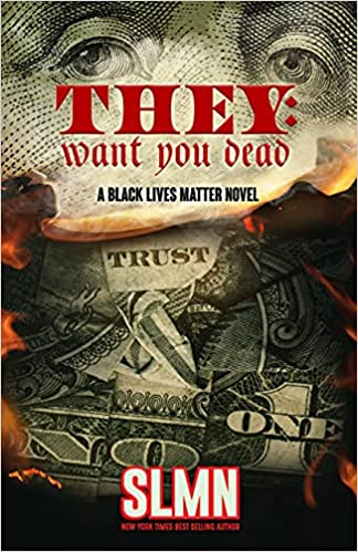 They Want You Dead: A Black Lives Matter Novel