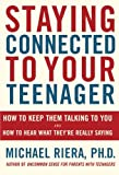 Staying Connected to Your Teenager, Michael Riera, 0738208450