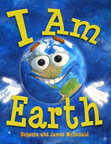 I Am Earth: An Earth Day Book for Kids ()