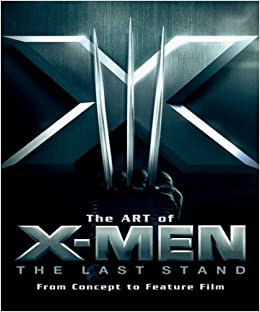 The Art of 'X-Men': The Last Stand