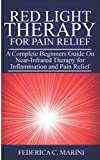 Red Light Therapy for Pain Relief: A Complete