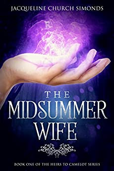 The Midsummer Wife (The Heirs to Camelot Book 1) by [Church Simonds, Jacqueline]