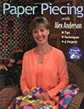 img - for Paper Piecing with Alex Anderson: Tips Techniques 6 Projects by Alex Anderson (2002-04-01) book / textbook / text book