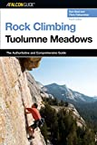 Rock Climbing Tuolumne Meadows (Regional Rock Climbing Series)