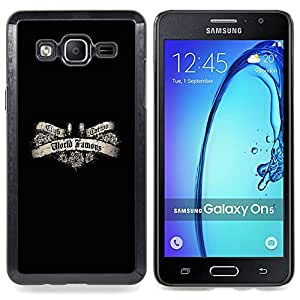 Famous Tattoo Quote Ink Slogan Paint Caja protectora de pl??stico duro Dise?¡Àado King Case For Samsung Galaxy On5 SM-G550FY G550
