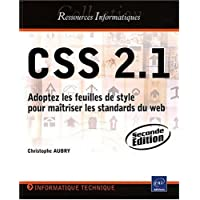 CSS 2.1 - Adoptez les feuilles de style pour maîtriser les standards du web [2ième édition]