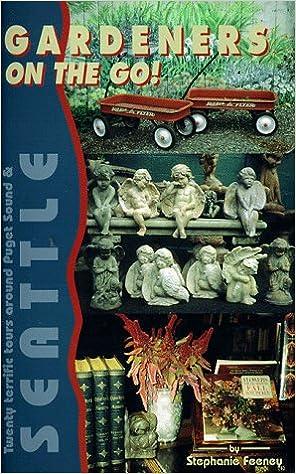 Gardeners On The Go: Seattle: Stephanie J Feeney: 9780963985392:  Amazon.com: Books