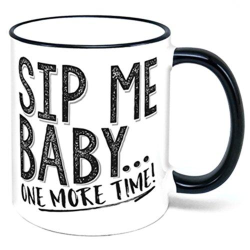 (Sip Me Baby One More Time Coffee Mug)