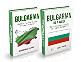 Bulgarian : Bulgarian For Beginners, 2 in 1 Book Bundle: The Ultimate Phrase Book & Beginner Guide To Learn Bulgarian  (Bulgarian, Bulgarian Language , Learn Bulgarian)