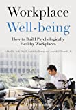 Workplace Well-being - How to BuildPsychologically Healthy Workplaces