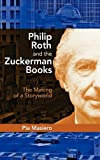 Philip Roth and the Zuckerman Books, Pia Masiero, 160497754X
