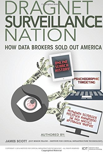Read Online Dragnet Surveillance Nation: How Data Brokers Sold Out America pdf epub