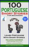 100 Portuguese Short Stories For Beginners Learn Portuguese With Short Stories Including Audiobook