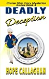 Deadly Deception (Cruise Ship Christian Cozy Mysteries Series) (Volume 4) by  Hope Callaghan in stock, buy online here