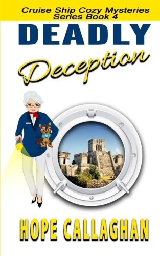 Deadly Deception (Cruise Ship Christian Cozy Mysteries Series) (Volume 4)