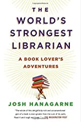 The World's Strongest Librarian: A Book Lover's Adventures Paperback