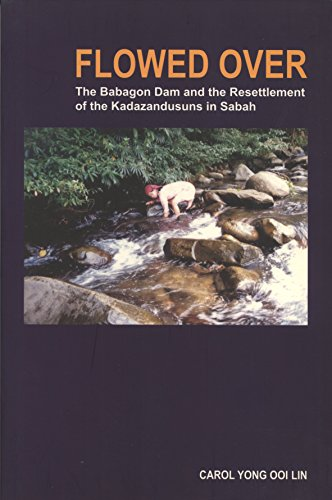 Flowed Over: The Babagon Dam and the Resettlement of Kadazandusuns in Sabah