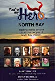You're My Hero - North Bay, Barry Spilchuk, 1427627711