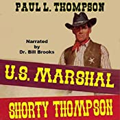 United States Marshal Shorty Thompson: A Western Adventure: The US Marshal Shorty Thompson Western Series, Book 1 | Paul L. Thompson