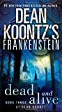 Frankenstein: Dead and Alive: A Novel