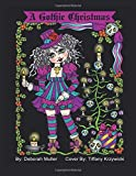 A Gothic Christmas: A Gothic Christmas Coloring Book. Whimsical Christmas Girls in a Gothic style. By Artist Deborah Muller.