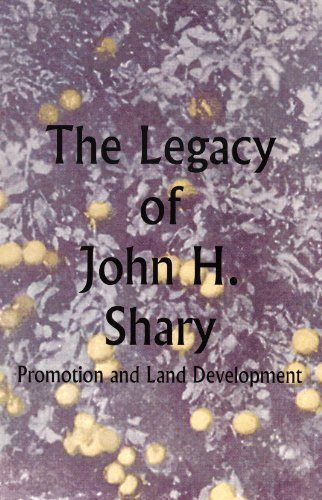Read Online The legacy of John H. Shary: Promotion and land development in Hidalgo County, South Texas, 1912-1930 ebook