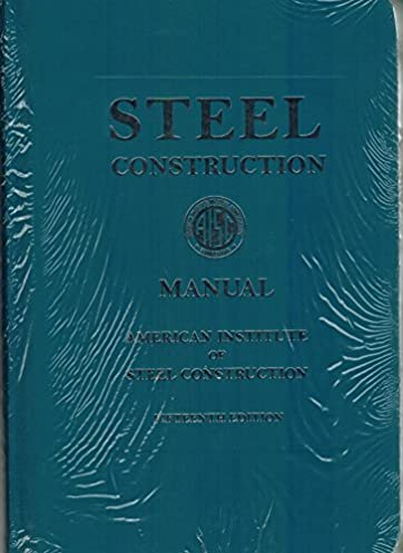 steel construction manual aisc 9781564240071 amazon com books rh amazon com aisc steel construction manual 15th edition steel construction manual 15th edition rent