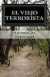 El Viejo Terrorista, Antonio De Lopecegui, 1478249285