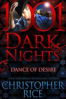 Dance of Desire (1001 Dark Nights) by [Rice, Christopher]