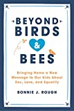 #9: Beyond Birds and Bees: Bringing Home a New Message to Our Kids About Sex, Love, and Equality