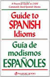 Guide to Spanish Idioms, Pierson, Raymond H., 0844273252